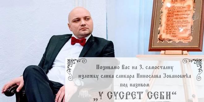 """Izložba slika """"U susret sebi"""" — Ninoslav Jovanović"""