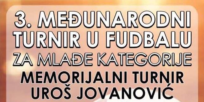 """3. Memorijalni turnir u fudbalu """"Uroš Jovanović"""""""