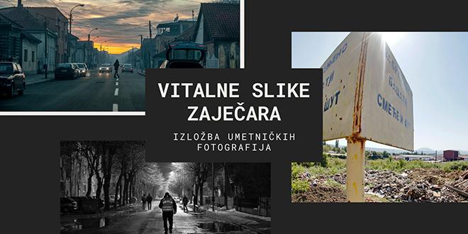 """Изложба уметничких фотографија """"Виталне слике Зајечара"""""""