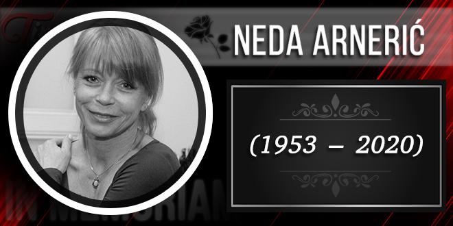 In Memoriam — Neda Arnerić (1953–2020)