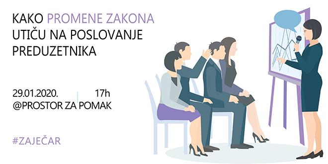 """Predavanje """"Kako promene zakona utiču na poslovanje preduzetnika"""" u Zaječaru"""