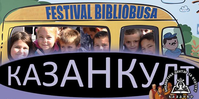 """Biblioteka """"Centar za kulturu"""" Kladovo — Festival bibliobusa i """"Kazan Kult Kladovo"""""""