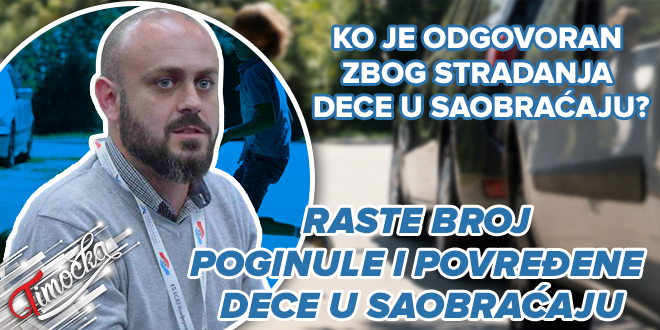 Master inž. saobraćaja iz Bora Igor Velić: Raste broj poginule i povređene dece u saobraćaju