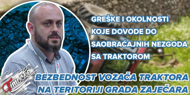 Master inž. saobraćaja iz Bora Igor Velić: Bezbednost vozača traktora na teritoriji grada Zaječara