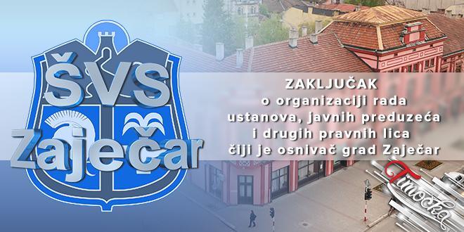 Закључак о организацији рада установа, јавних предузећа и других правних лица чији је оснивач Град Зајечар