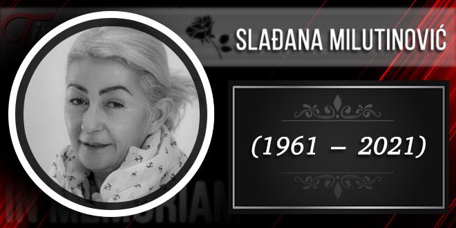 In Memoriam — Slađana Milutinović (1961–2021)